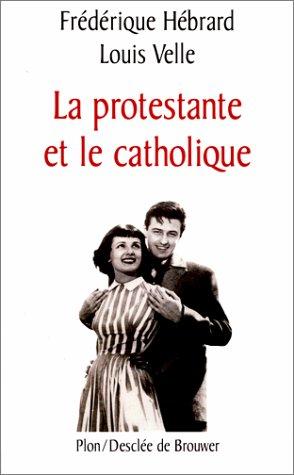 PROTESTANTE ET LE CATHOLIQUE
