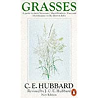 Grasses: A Guide to Their Structure, Identification, Uses and Distribution. (Penguin Press Science)