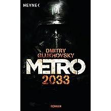 Metro 2033: Roman (Metro-Romane, Band 1)