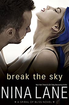 Break the Sky: A Spiral of Bliss Romance by [Lane, Nina]