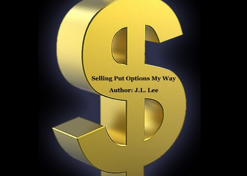 Selling Put Options My Way (English Edition) (Selling To Guide Complete Option)