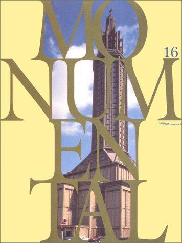 Monumental. Le Béton et les monuments historiques - numéro 16, mars 1997 par Collectif