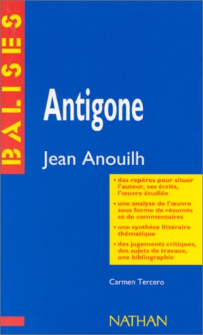 Antigone, Jean Anouilh, analyse du texte par JEAN ANOUILH, CARMEN TERCERO