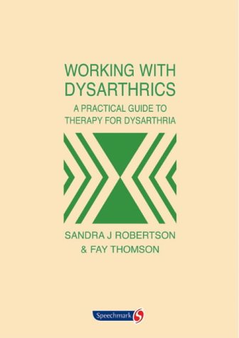 Working with Dysarthrics: A Practical Guide to Therapy for Dysarthria PDF Books