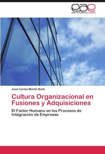 Cultura Organizacional En Fusiones y Adquisiciones por Juan Carlos Mart?n Bello