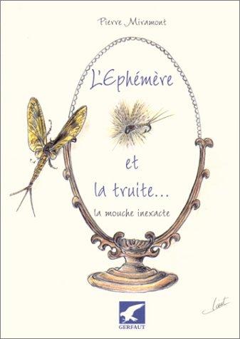 L'Ephémère et la Truite. par Pierre Miramont