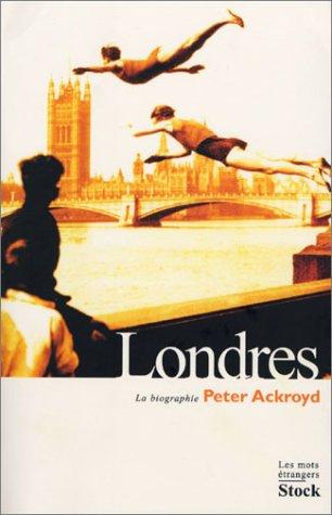 Londres, la biographie