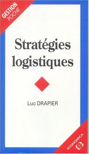 Stratégies logistiques par Luc Drapier