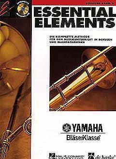 ESSENTIAL ELEMENTS 2 - arrangiert für Posaune - mit CD [Noten / Sheetmusic] aus der Reihe: YAMAHA BLAESERKLASSE