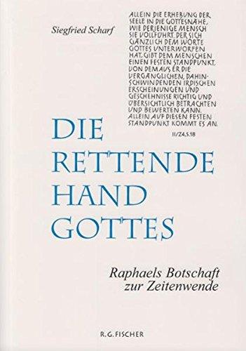 Die rettende Hand Gottes: Raphaels Botschaft zur Zeitenwende