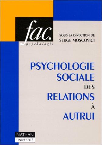 Psychologie sociale des relations à autrui par Collectif