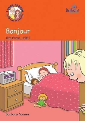 [(Bonjour: Storybook Part 1,Unit 1 : Learn French with Luc et Sophie)] [By (author) Barbara Scanes] published on (August, 2014)