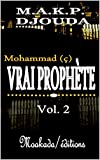 Mohammad (ç), vrai Prophète (Volume 2)