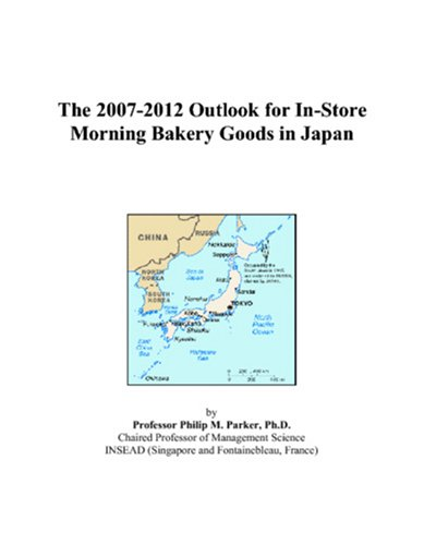 The 2007-2012 Outlook for In-Store Morning Bakery Goods in Japan