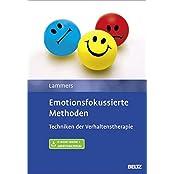 Emotionsfokussierte Methoden: Techniken der Verhaltenstherapie. Mit E-Book inside und Arbeitsmaterial