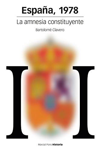 España, 1978. La amnesia constituyente (Estudios nº 104) por Bartolomé Clavero