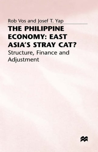 Philippine Economy - E Asias Stray Cat: Stray Cat of East Asia? - Finance, Adjustment and Structure (International Finance and Development Series)