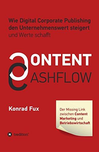 Content & Cashflow: Wie Digital Corporate Publishing den Unternehmenswert steigert und Werte schafft
