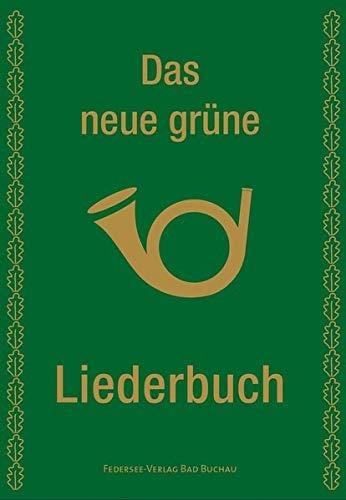 Das neue grüne Liederbuch (Feier Gesangbücher)