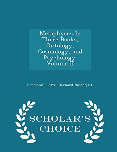 Metaphysic: In Three Books, Ontology, Cosmology, and Psychology. Volume II - Scholar's Choice Edition