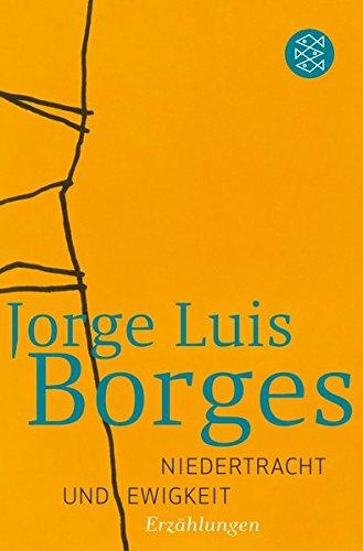Niedertracht und Ewigkeit: Erzählungen und Essays 1935-1936 (Jorge Luis Borges, Werke in 20 Bänden (Taschenbuchausgabe))
