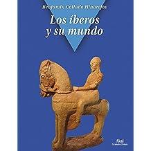 Los íberos y su mundo (Grandes temas)