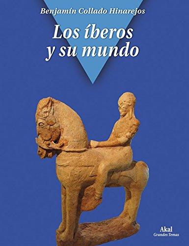 Los íberos y su mundo (Grandes temas) por Benjamín Collado Hinarejos