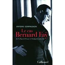 Le cas Bernard Faÿ: Du Collège de France à l'indignité nationale
