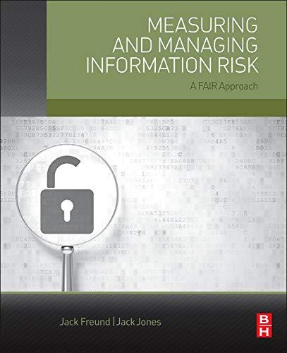 Measuring and Managing Information Risk: A FAIR Approach por Jack Freund Dr.