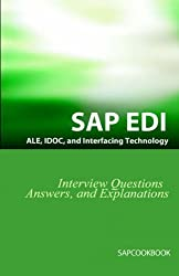 SAP ALE, IDOC, EDI, and Interfacing Technology Questions, Answers, and Explanations by Jim Stewart (2006-02-12)