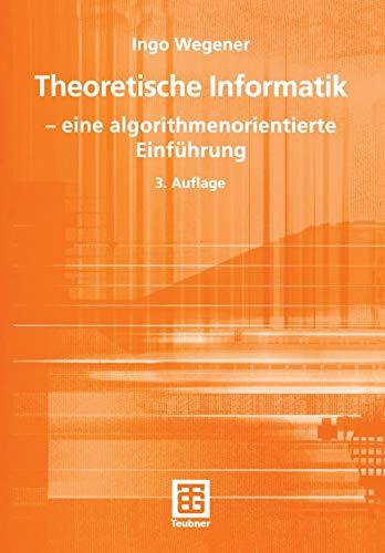 Theoretische Informatik - eine algorithmenorientierte Einführung