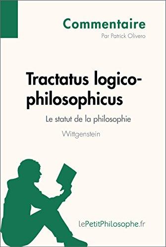 Tractatus logico-philosophicus de Wittgenstein - Le statut de la philosophie (Commentaire): Comprendre la philosophie avec lePetitPhilosophe.fr (Commentaire philosophique)