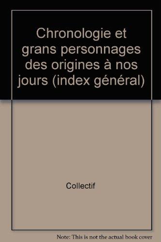 Chronologie et grans personnages des origines à nos jours (index général)