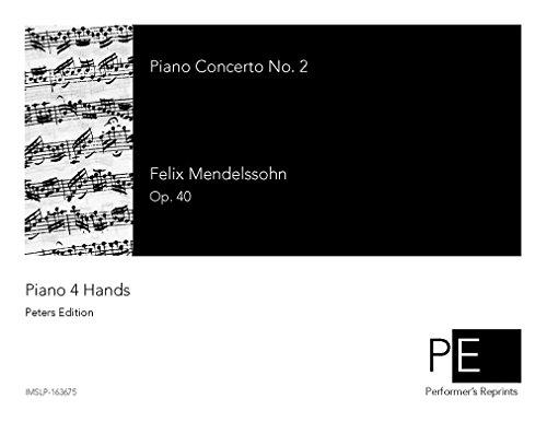 Piano Concerto No. 2, Op. 40 - For Piano 4 Hands por Felix Mendelssohn