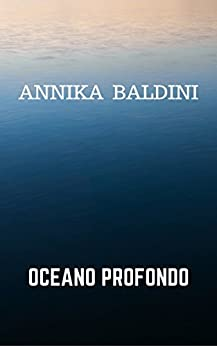 Oceano profondo (World adventures Vol. 1) di [Baldini, Annika]