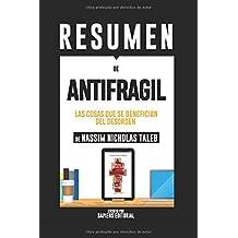 """Resumen De """"Antifragil: Las Cosas Que se Benefician Del Desorden – De Nassim Nicholas Taleb"""""""