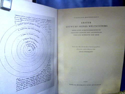 Erster Entwurf seines Weltsystems sowie eine Auseinandersetzung Johannes Keplers mit Aristoteles über die Bewegung der Erde. Nach den Handschriften hrsg., übersetzt und erläutert von Fritz Rossmann.