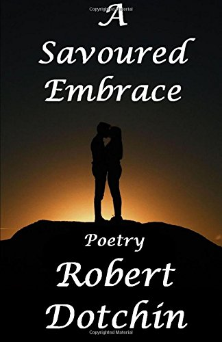 A Savoured Embrace: Poetry