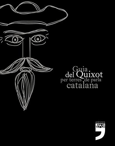 GUIA DEL QUIXOT PER TERRES DE PARLA CATALANA (RUTES LITERÀRIES)