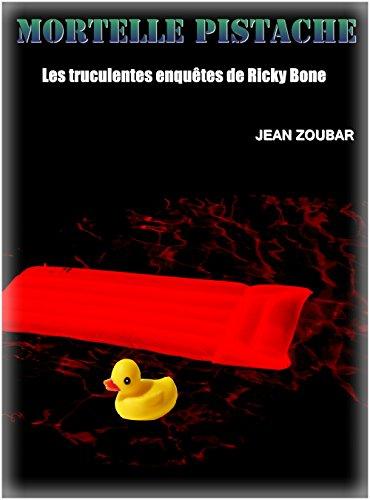 Mortelle pistache (Les truculentes enquêtes de Ricky Bone t. 4)