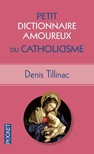 Petit Dictionnaire amoureux du Catholicisme