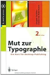 Mut zur Typographie: Ein Kurs für Desktop-Publishing (X.media.press)