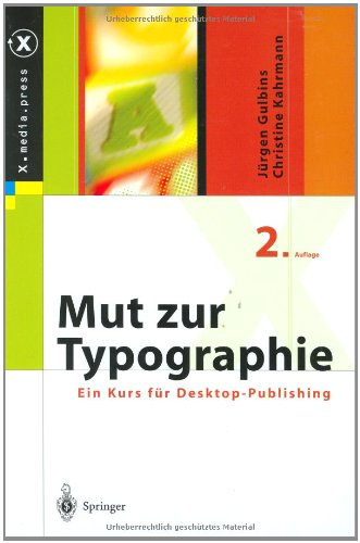 Mut zur Typographie: Ein Kurs für Desktop-Publishing (X.media.press)