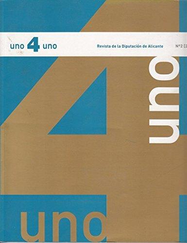 UNO 4 UNO: REVISTA DE LA DIPUTACIÓN DE ALICANTE (El álbum de fotos del marq; Entrevista a Josquín Ripoll; Mubag, atravesando la puerta del arte)
