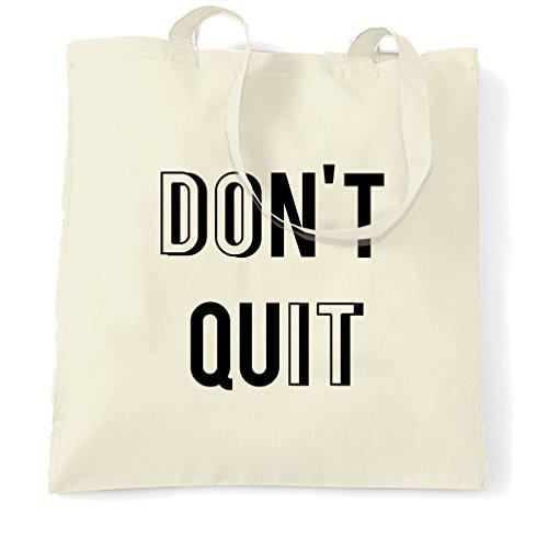 Non Smettere, Fallo! Ispirazione Motivazionale Borsa Messaggi Positiva Naturale