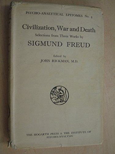 Civilization, War and Death Selections From Three Works By Sigmund Freud