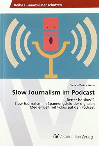 Slow Journalism im Podcast: