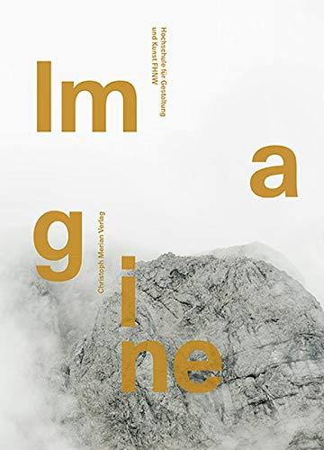 Imagine: Aufzeichnungen der Hochschule für Gestaltung und Kunst FHNW 2018