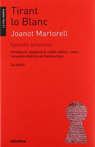 Tirant lo Blanc. Episodis amorosos (La clau mestra) por Joanot Martorell