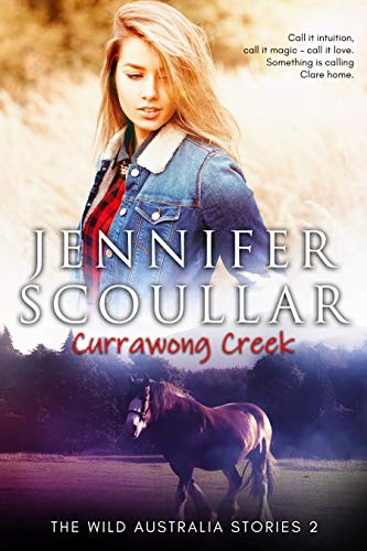 Currawong Creek (The Wild Australia Stories Book 2) by Jennifer Scoullar
